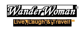 WanderWoman ® - Life, Laugh & Travel! (TM)